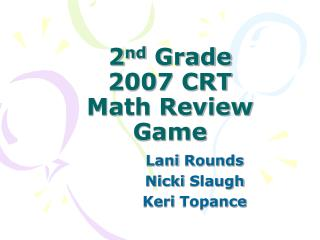 2 nd  Grade  2007 CRT  Math Review  Game