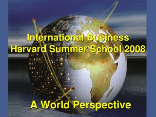 International Business Harvard Summer School 2008