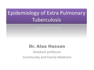 Epidemiology of Extra Pulmonary Tuberculosis