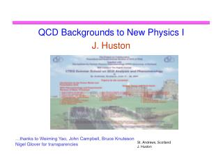 QCD Backgrounds to New Physics I J. Huston