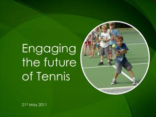 Engaging the future of Tennis