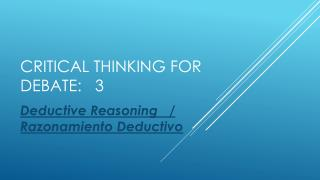 Critical thinking for  debate:   3