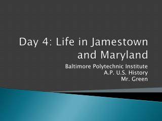 Day 4: Life in Jamestown and Maryland