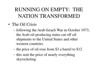 RUNNING ON EMPTY:  THE NATION TRANSFORMED