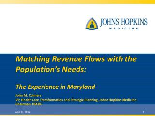 Matching Revenue Flows with the Population's Needs: The Experience in Maryland John M. Colmers