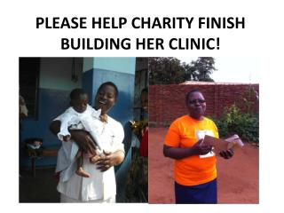 PLEASE HELP CHARITY FINISH BUILDING HER CLINIC!