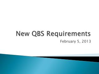 New QBS Requirements
