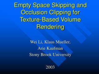 Empty Space Skipping and Occlusion Clipping for Texture-Based Volume Rendering