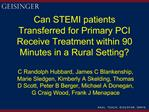 Can STEMI patients Transferred for Primary PCI Receive Treatment within 90 Minutes in a Rural Setting