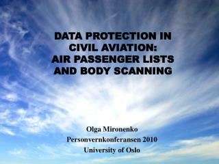DATA PROTECTION IN CIVIL AVIATION:  AIR PASSENGER LISTS  AND BODY SCANNING