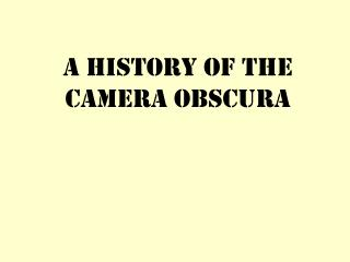 A History of The Camera Obscura