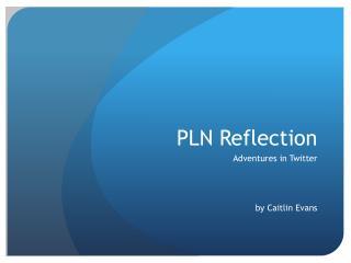 PLN Reflection