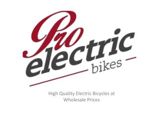 Pro Electric Bikes - High Quality Electric Bicycles