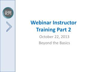 Webinar Instructor Training  Part 2