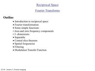 Reciprocal Space Fourier Transforms