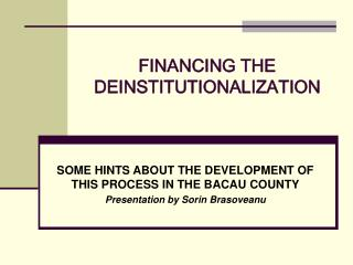 FINANCING THE DEINSTITUTIONALIZATION
