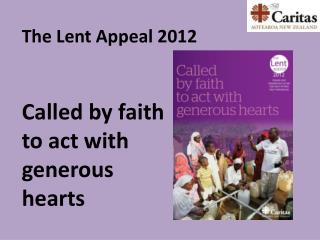 Called by faith to act with generous hearts