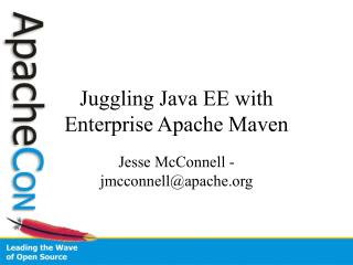 Juggling Java EE with  Enterprise Apache Maven
