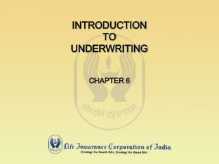 INTRODUCTION   TO  UNDERWRITING CHAPTER 6