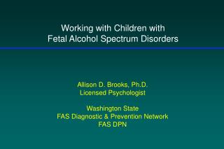 Working with Children with  Fetal Alcohol Spectrum Disorders