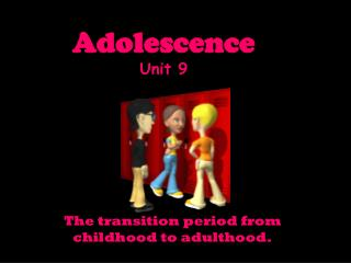 Adolescence Unit 9