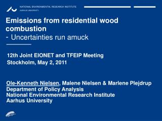 Emissions from residential wood combustion -  Uncertainties run amuck