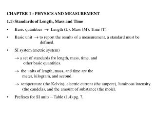 CHAPTER 1 : PHYSICS AND MEASUREMENT 1.1) Standards of Length, Mass and Time