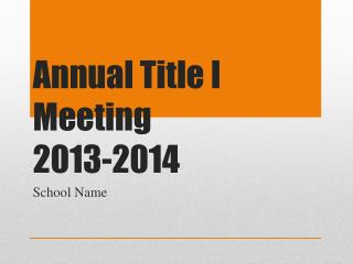 Annual Title I Meeting 2013-2014