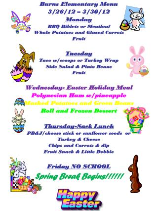 Burns Elementary Menu 3/26/12 – 3/30/12 Monday BBQ Riblets or Meatloaf