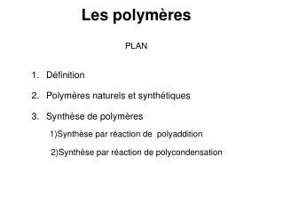 Les polymères PLAN
