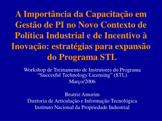 "Workshop de Treinamento de Instrutores do Programa ""Succesful Technology Licensing"" (STL)"