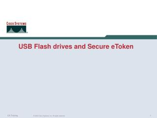 USB Flash drives and Secure eToken