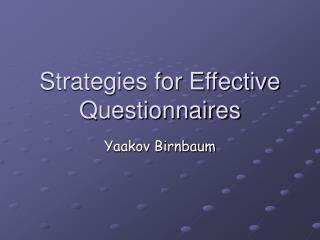 Strategies for Effective Questionnaires