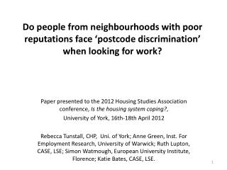 The hypothesis:  Area reputations and 'postcode discrimination'