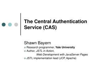 The Central Authentication Service (CAS)