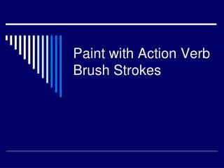 Paint with Action Verb Brush Strokes