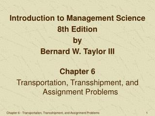 Chapter 6 Transportation, Transshipment, and Assignment Problems