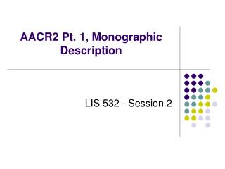 AACR2 Pt. 1, Monographic Description