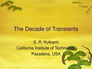 The Decade of Transients