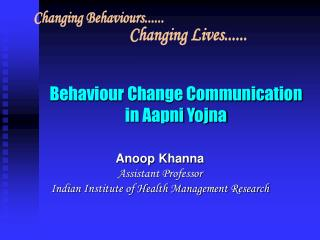 Behaviour Change Communication in Aapni Yojna