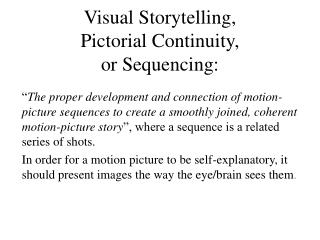 Visual Storytelling, Pictorial Continuity, or Sequencing :
