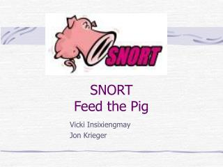 SNORT Feed the Pig