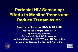 Perinatal HIV Screening: Efforts to Monitor Trends and Reduce Transmission