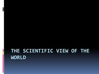 The Scientific View of the World