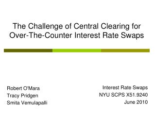 The Challenge of Central Clearing for Over-The-Counter Interest Rate Swaps