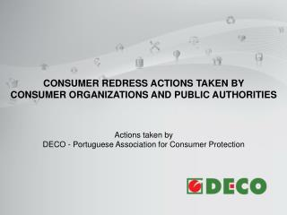 Consumer Redress actions taken by  Consumer Organizations and Public Authorities Actions taken by