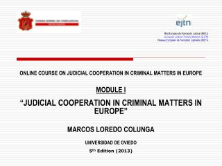 ONLINE COURSE ON JUDICIAL COOPERATION IN CRIMINAL MATTERS IN EUROPE MODULE I