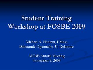 Student Training Workshop at FOSBE 2009
