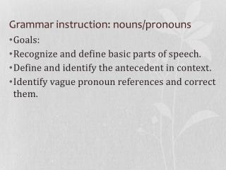 Grammar instruction: nouns/pronouns