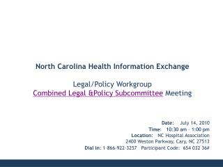 Date :    July 14, 2010 Time :    10:30 am – 1:00 pm Location :    NC Hospital Association